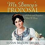 Mr. Darcy's Proposal | Susan Mason-Milks