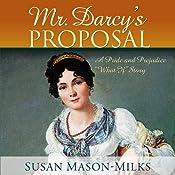 Mr. Darcy's Proposal   [Susan Mason-Milks]