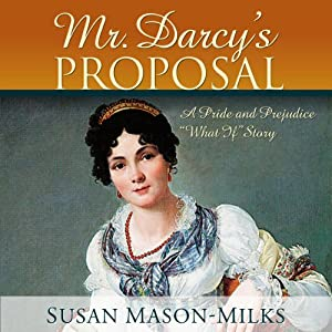 Mr. Darcy's Proposal | [Susan Mason-Milks]