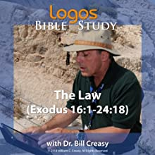 The Law (Exodus 16: 1-24: 18) Lecture by Bill Creasy Narrated by Bill Creasy