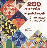 echange, troc Davina Thomas - 200 carrés en patchwork à mélanger et associer