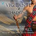Vigilante of Shadows: Scarlet Rain, Book 1 Audiobook by Miranda Stork Narrated by Matthew Lloyd Davies