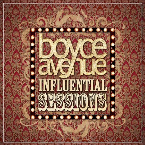 Boyce Avenue - Influential Sessions 01. Crash Into Me