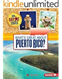 What's Great about Puerto Rico? (Our Great States)