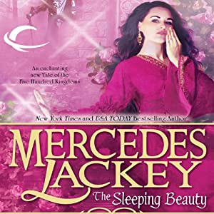 The Sleeping Beauty: Tales of the Five Hundred Kingdoms, Book 5 | [Mercedes Lackey]