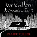 Our Endless Numbered Days Hörbuch von Claire Fuller Gesprochen von: Eilidh L. Beaton