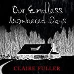 Our Endless Numbered Days | Claire Fuller