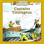 Captains Courageous: Bring the Classics to Life   Rudyard Kipling