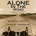 Alone in the Wind: A Journal of Discovery in 'The Summer of 88' Audiobook by Charles L. Schiereck Narrated by Mark Rossman