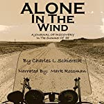 Alone in the Wind: A Journal of Discovery in 'The Summer of 88' | Charles L. Schiereck