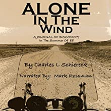 Alone in the Wind: A Journal of Discovery in 'The Summer of 88' | Livre audio Auteur(s) : Charles L. Schiereck Narrateur(s) : Mark Rossman
