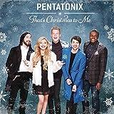 That's Christmas To Me ~ Pentatonix