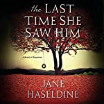 The Last Time She Saw Him | Jane Haseldine