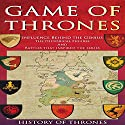 Game of Thrones: The Influence Behind Game of Thrones: The Historical Figures and Battles That Inspired the Series Audiobook by  History of Thrones Narrated by Phillip J Mather