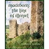 The Line of Illeniel (Mageborn Book 2) ~ Michael G. Manning