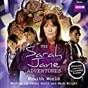 The Sarah Jane Adventures: Wraith World  by Cavan Scott, Mark Wright Narrated by Elisabeth Sladen