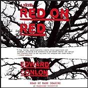 Red on Red: A Novel   [Edward Conlon]
