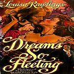 Dreams So Fleeting | Louisa Rawlings