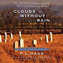 Clouds Without Rain: An Amish-Country Mystery, Book 3 Audiobook by P. L. Gaus Narrated by George Newbern