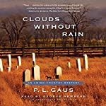 Clouds Without Rain: An Amish-Country Mystery, Book 3 | P. L. Gaus