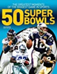 50 Super Bowls: The Greatest Moments...
