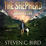 The Shepherd: Society Lost, Volume 1 | Steven Bird