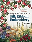 Beginners Guide to Silk Ribbon Embroidery (Search Press Classics)