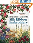 Beginner's Guide to Silk Ribbon Embro...