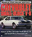 Chevrolet Small-Block V-8: History of the Engine and the Cars (Motorbooks International Muscle Car Color History)