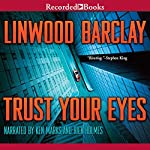 Trust Your Eyes | Linwood Barclay