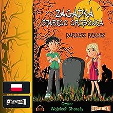 Zagadka starego grobowca Audiobook by Dariusz Rekosz Narrated by Wojciech Chorazy