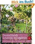Deutschlands sch�nste Privatg�rten: G...