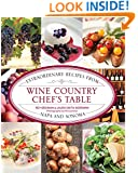 Wine Country Chef's Table: Extraordinary Recipes From Napa And Sonoma
