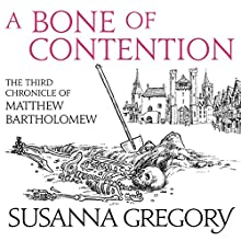 A Bone of Contention: The Third Matthew Bartholomew Chronicle Audiobook by Susanna Gregory Narrated by David Thorpe
