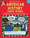 American History Comic Books: Twelve Reproducible Comic Books With Activities Guaranteed to Get Kids Excited About Key Events and People in American History (Funnybone Books)