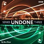 Undone: Series 3 | Ben Moor