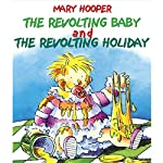 The Revolting Baby & The Revolting Holiday | Mary Hooper
