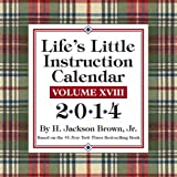 Lifes Little Instruction 2014 Day-to-Day Calendar: Volume XVIII