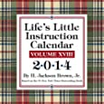 Life's Little Instruction 2014 Day-to-Day Calendar: Volume XVIII