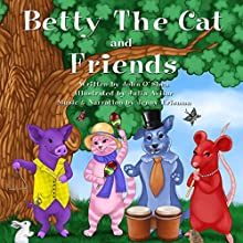 Betty the Cat and Friends Audiobook by John O'Shea Narrated by Jenny Erisman
