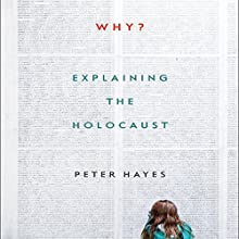 Why?: Explaining the Holocaust Audiobook by Peter Hayes Narrated by Don Hagen