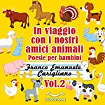 In viaggio con i nostri amici animali: Poesie per bambini 2   Franco Emanuele Carigliano