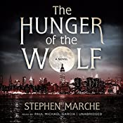 The Hunger of the Wolf: A Novel | [Stephen Marche]