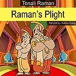 Raman's Plight | Rahul Garg