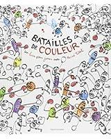 Batailles de couleur : Un livre pour jouer avec Hervé Tullet