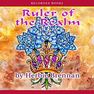 The Faerie Wars Chronicles: Ruler of the Realm | [Herbie Brennan]