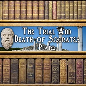 The Trial and Death of Socrates | [Plato]