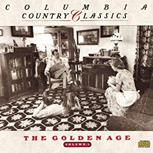 Various Artists - Columbia Country Classics, Vol. 1: The Golden Age
