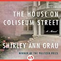 The House on Coliseum Street (       UNABRIDGED) by Shirley Ann Grau Narrated by Tamara Marston