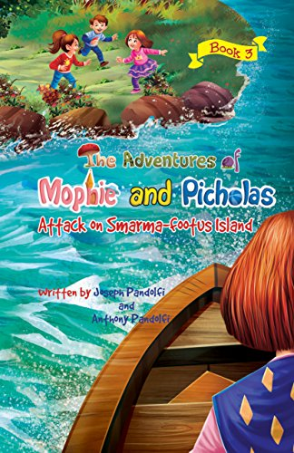 the-adventures-of-mophie-and-picholas-book-3-attack-on-smarma-footus-island-english-edition